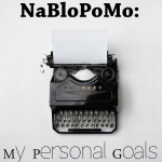 NaBloPoMo: My Personal Goals