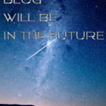 Where My Blog Will Be In The Future