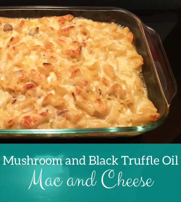 mushroom and truffle oil mac and cheese